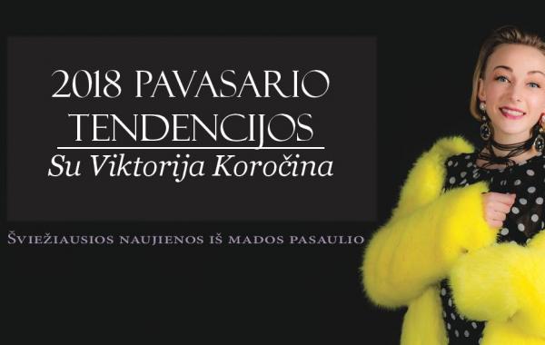 2018 MADOS TENDENCIJOS Su Viktorija Koročina